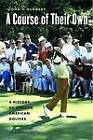 A Course of Their Own: A History of African American Golfers by John H. Kennedy