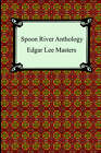 NEW Spoon River Anthology by Edgar Lee Masters