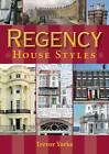 NEW Regency House Styles (Britain's Living History) by Trevor Yorke
