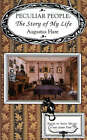 Peculiar People: The Story of My life by Augustus Hare
