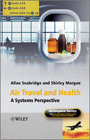 NEW Air Travel and Health: A Systems Perspective (Aerospace Series)