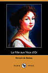 NEW La Fille Aux Yeux D'Or (Dodo Press) (French Edition) by Honore De Balzac