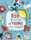 NEW The Big Book of Things to Make by James Mitchem