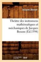 Theatre Des Instrumens Mathematiques Et Mechaniques de Jacques Besson (Ed.1594)