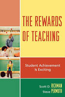 The Rewards of Teaching: Student Achievement is Exciting by Scott D. Richman