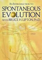 NEW An Introduction to Spontaneous Evolution with Bruce H. Lipton, Ph.D.