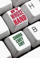 NEW By Whose Hand (The Jenny Connors Mystery Series) by Sandra Carey Cody