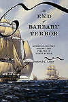 The End of Barbary Terror: America's 1815 War against the Pirates of North Afric