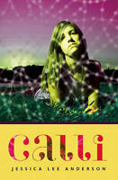 NEW Calli by Jessica Lee Anderson