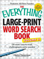 The Everything Large-Print Word Search Book, Volume II: 150 more easy to read, c