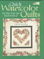 QUICK WATERCOLOR QUILTS  DINA PAPPAS - FUSE  FOLD AND STITCH METHOD QUILT BOOK