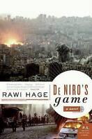 NEW De Niro's Game: A Novel by Rawi Hage