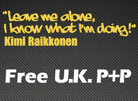 Kimi Raikkonen Leave me alone I know what I'm doing LOTUS F1 car sticker
