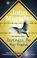 Very Good, Darkness Be My Friend [Paperback] by Marsden, John ( Author ), Marsde