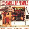 The Cramps - Smell Of Female (CDWIKM 95)