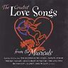 The Greatest Love Songs from the Musicals, Various Artists, Very Good Soundtrack