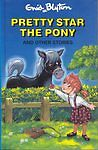 Very Good, Pretty-Star the Pony and Other Stories (Enid Blyton's Popular Rewards