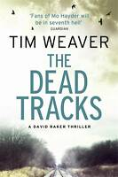 The Dead Tracks: David Raker Missing Persons #2 by Tim Weaver (Paperback, 2013)