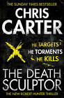 The Death Sculptor: A brilliant serial killer thriller, featuring the...