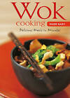 USED (LN) Wok Cooking Made Easy: Delicious Meals in Minutes [Wok Cookbook, Over