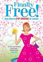 Allen Carr's Finally Free!: The Easy Way to Stop Smoking for Women by Allen...