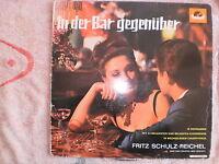 Vinyl-LP - FRITZ SCHULZ-REICHEL - IN DER BAR GEGENÜBER - Polydor 237116 - 1962