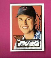 1952 Topps Reprint Autograph Auto BOB RUSH #153 Chicago Cubs Signed