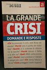 LA GRANDE CRISI - Domande e Risposte - il Sole 24 Ore - 2008