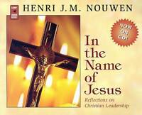 In the Name of Jesus: Reflections on Christian Leadership by Henri J.M. Nouwen