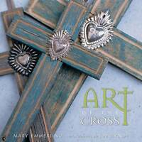 NEW Art of the Cross by Mary Emmerling