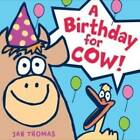 NEW A Birthday for Cow! by Jan Thomas