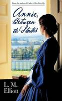 NEW Annie, Between the States by L. M. Elliott