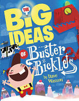 NEW The Big Ideas of Buster Bickles by Dave Wasson