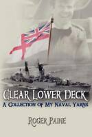 NEW Clear Lower Deck: A Collection of My Naval Yarns by Roger Paine