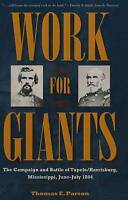 Work for Giants: The Campaign and Battle of Tupelo/Harrisburg, Mississippi, June
