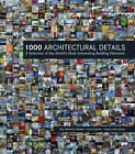 1000 Architectural Details: A Selection of the World's Most Interesting Building