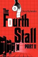 NEW The Fourth Stall Part II by Chris Rylander