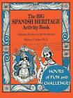 NEW The Big Spanish Heritage Activity Book, Hispanic Settlers in the Southwest