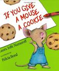 NEW If You Give a Mouse a Cookie by Laura Joffe Numeroff