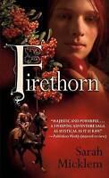 NEW Firethorn by Sarah Micklem