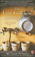 NEW The Love Goddess' Cooking School by Melissa Senate
