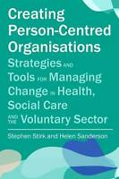 Creating Person-Centred Organisations: Strategies and Tools for Managing Change