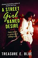 NEW A Street Girl Named Desire: A Novel by Treasure E. Blue