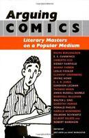 Arguing Comics: Literary Masters on a Popular Medium (Studies in Popular Culture
