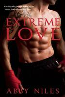 NEW Extreme Love (Love to the Extreme) by Abby Niles