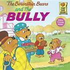NEW The Berenstain Bears and the Bully by Stan Berenstain