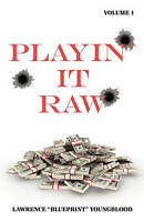 NEW Playin' It Raw, Volume 1 by Lawrence Youngblood