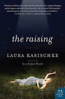 NEW The Raising: A Novel by Laura Kasischke