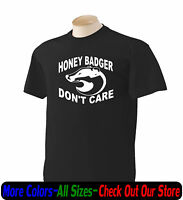 Honey Badger Dont care Funny T Shirt