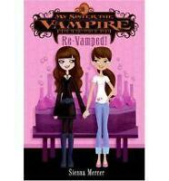 NEW My Sister the Vampire #3: Re-Vamped! by Sienna Mercer